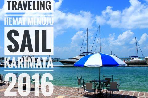 Traveling Hemat Menuju Sail Karimata 2016
