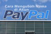 Pengalaman Mengganti Nama di Paypal