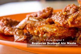 Enjoy Seafood Masak Kampung di Restoran Seafood Air Masin